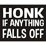 Honk If Anything Falls Off Funny Joke Novelty Car Bumper Sticker