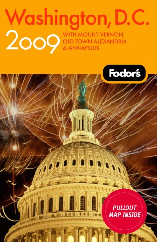 Fodor's Washington, D.C. 2009: with Mount Vernon, Alexandria & Annapolis (Fodor's Gold Guides), Fodor's