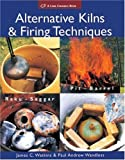 img - for Alternative Kilns and Firing Techniques: Raku - Saggar - Pit - Barrel (Lark Ceramics Books) of Watkins, James C., Wandless, Paul Andrew New Edition on 01 March 2007 book / textbook / text book