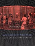 img - for Suspensions of Perception: Attention, Spectacle, and Modern Culture (October Books) book / textbook / text book