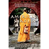 American Shaolin: Flying Kicks, Buddhist Monks, and the Legend of Iron Crotch: An Odyssey in theNew China ~ Matthew Polly