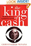 The King of Cash: The Inside Story of...
