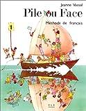 echange, troc J. Vassal - Pile ou Face, méthode de français, niveau 1. Le livre de l'élève