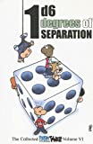 img - for 1D6 Degrees of Separation: The Collected Dork Tower, Vol. VI book / textbook / text book