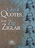 Great Quotes from Zig Ziglar (Great Quotes Series)