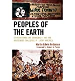 img - for [ Peoples of the Earth: Ethnonationalism, Democracy, and the Indigenous Challenge in