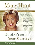 Debt-Proof Your Marriage Workbook: How to Achieve Financial Harmony (0800758498) by Hunt, Mary