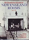 The Chamberlain Selection of New England Rooms, 1639-1863 (0803811764) by Samuel Chamberlain