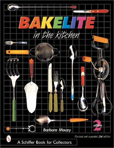 Bakelite in the Kitchen (Schiffer Book for Collectors)