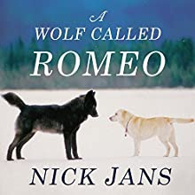 A Wolf Called Romeo (       UNABRIDGED) by Nick Jans Narrated by Tom Perkins