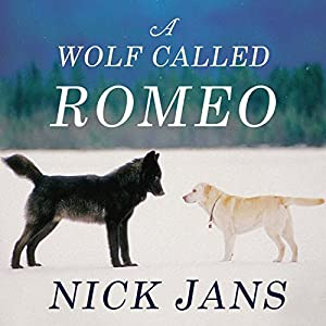 A Wolf Called Romeo | [Nick Jans]
