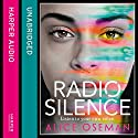 Radio Silence Audiobook by Alice Oseman Narrated by Aysha Kala