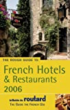 Le Guide de Routard The Rough Guide to French Hotels and Restaurants 2006 (Rough Guide Travel Guides)