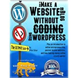 HOW TO MAKE A WEBSITE OR BLOG: with WordPress, WITHOUT Coding, on your own domain, all in under 2 hours! (THE MAKE MONEY FROM HOME LIONS CLUB Book 1) ~ Mike Omar