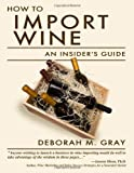 How to Import Wine: An Insider