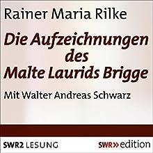 Die Aufzeichnungen des Malte Laurids Brigge (       gekürzt) von Rainer Maria Rilke Gesprochen von: Walter Andreas Schwarz