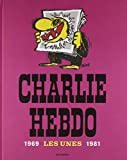 img - for Charlie Hebdo : Les Unes 1969-1981 (French Edition) book / textbook / text book