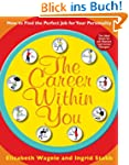 The Career Within You: How to Find th...