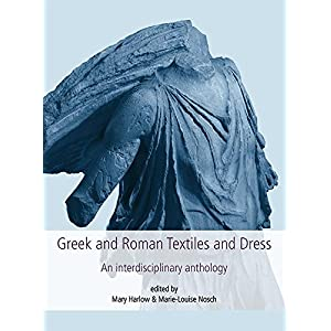 Greek and Roman Textiles and Dress: An Interdisciplinary Anthology (Textile Research Series)