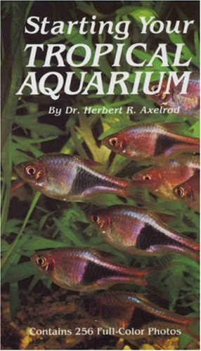 Starting Your Tropical Aquarium, Herbert R. Axelrod