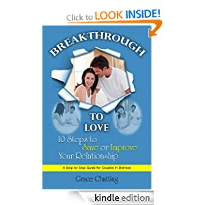 Breakthrough To Love: 10 Steps To Save or Improve Your Relationship