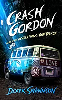 (FREE on 7/3) Crash Gordon And The Revelations From Big Sur by Derek Swannson - http://eBooksHabit.com