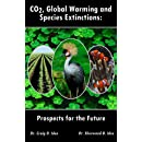 CO2, Global Warming and Species Extinctions: Prospects for the Future
