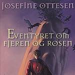 Eventyret om Fjeren og Rosen   Josefine Ottesen