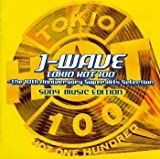 J-WAVE TOKYO HOT 100〜The 10th Anniversary Super Selection SONY MUSIC EDITION