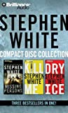 Stephen White CD Collection 1: Missing Persons / Kill Me / Dry Ice (Dr. Alan Gregory)
