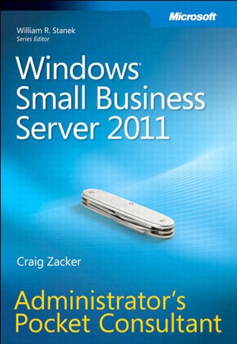 Craig Zacker - Windows Small Business Server 2011 Administrator's Pocket Consultant