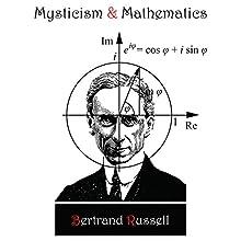 Mysticism and Mathematics | Livre audio Auteur(s) : Bertrand Russell Narrateur(s) : Jim Raposa