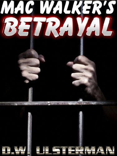 Mac Walker's Betrayal by D.W. Ulsterman ebook deal