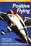 Positive Flying: Flight-tested Numbers and How to Fly Them for Precision Performance (General Aviation Reading series)