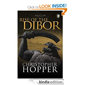 Rise of the Dibor (The White Lion Chronicles)