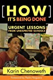 How It's Being Done: Urgent Lessons from Unexpected Schools