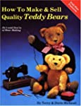 How to Make and Sell Quality Teddy Be...