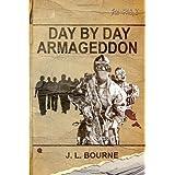 Day by Day Armageddon (A Zombie Novel) ~ J. L. Bourne