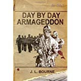Day by Day Armageddon (A Zombie Novel)by J.L. Bourne