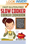 Fast Gluten-Free Slow Cooker Cookbook...