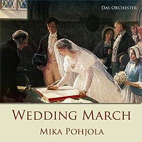 Amazon Wedding March Mika Pohjola Amp Das Orchester MP3 Downloads