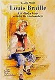 img - for Louis Braille. ( Ab 9 J.). Ein blinder Junge erfindet die Blindenschrift. book / textbook / text book