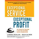 Exceptional Service, Exceptional Profit: The Secrets of Building a Five-Star Customer Service Organizationby Leonardo Inghilleri