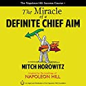 The Miracle of a Definite Chief Aim Audiobook by Mitch Horowitz Narrated by Mitch Horowitz