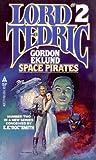 Space Pirates (Lord Tedric, Vol. 2) (0441777600) by Gordon Eklund