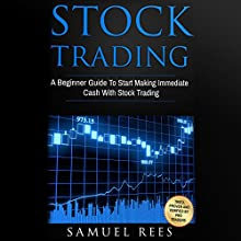 Stock Trading: 2 Books in 1: A Beginner Guide to Start Making Immediate Cash with Stock Trading + A Crash Course to Get Quickly Started and Make Immediate Cash in the Stock Market Audiobook by Samuel Rees Narrated by Ralph L. Rati