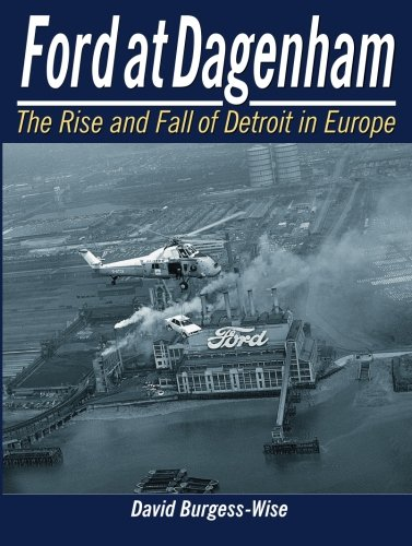 Ford à Dagenham : The Rise and Fall of Detroit en Europe