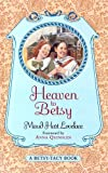 Heaven to Betsy (0613101278) by Lovelace, Maud Hart