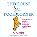 The House at Pooh Corner (Dramatized) (       UNABRIDGED) by A. A. Milne Narrated by Stephen Fry, Judi Dench, Michael Williams