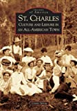 img - for St. Charles: Culture and Leisure In An All-American Town (IL) (Images of America) by Dr. Costas Spirou (2005-06-27) book / textbook / text book